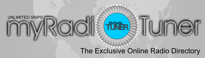 myRadioTuner - The WORLDS Exclusive Internet Radio Station